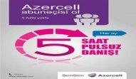 """""""Azercell-ə gəl, hər ay pulsuz 5 saat qazan"""" kampaniyasının müddəti uzadıldı"""