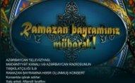 Bakıda Ramazan bayramına həsr olunmuş konsert təşkil olunacaq