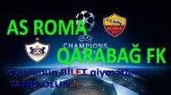 """""""Qarabağ"""" – """"Roma"""" oyununa bu qədər bilet satılıb"""