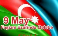 Bu gün faşizm üzərində qələbə günüdür - 9 May