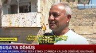 28 il sonra Şuşadakı doğma evinə qayıdan sakinin tapdığı yeganə əşya (VİDEO)