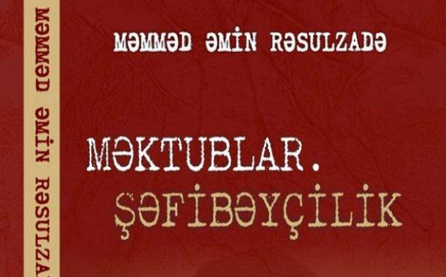 Rəsulzadənin 50-yə yaxın məktubu kitab oldu - İLK DƏFƏ