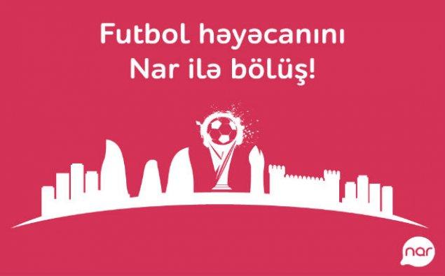 """""""Nar""""-dan futbol həvəskarları üçün möhtəşəm müsabiqə!"""