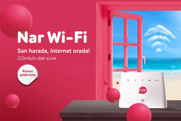 """""""Nar Wi-Fi"""" ilə sən harada, internet orada!"""